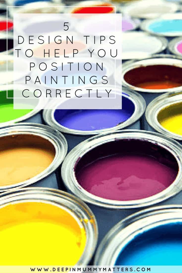 5 DESIGN TIPS TO HELP YOU POSITION PAINTINGS CORRECTLY