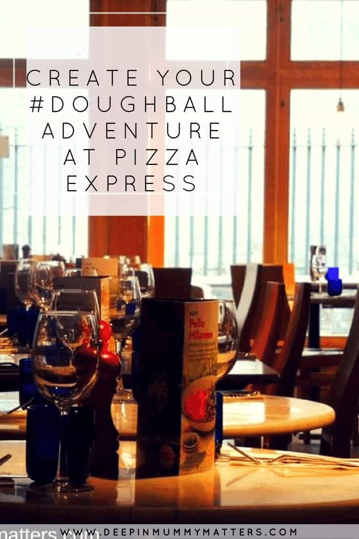 CREATE YOUR #DOUGHBALLADVENTURE AT PIZZA EXPRESS