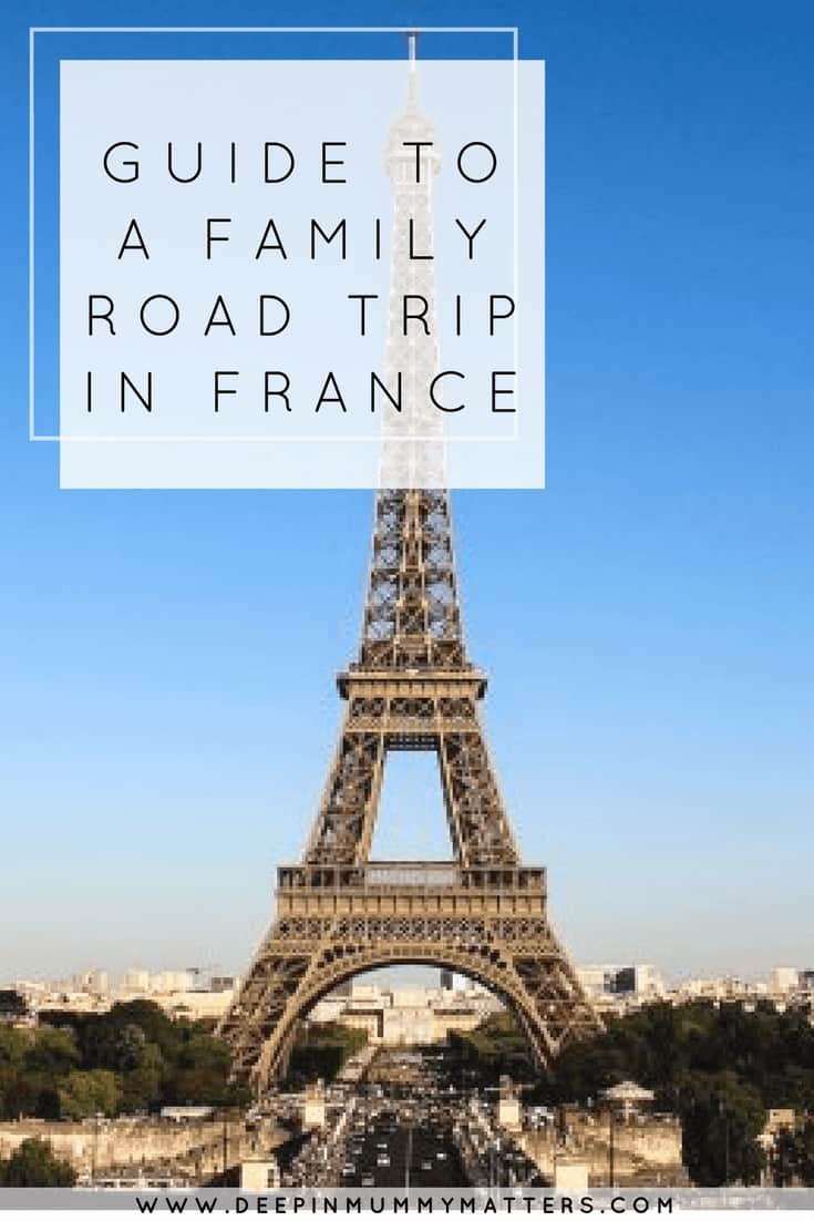 GUIDE TO A FAMILY ROAD TRIP IN FRANCE