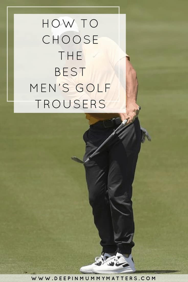 HOW TO CHOOSE THE BEST MEN'S GOLF TROUSERS