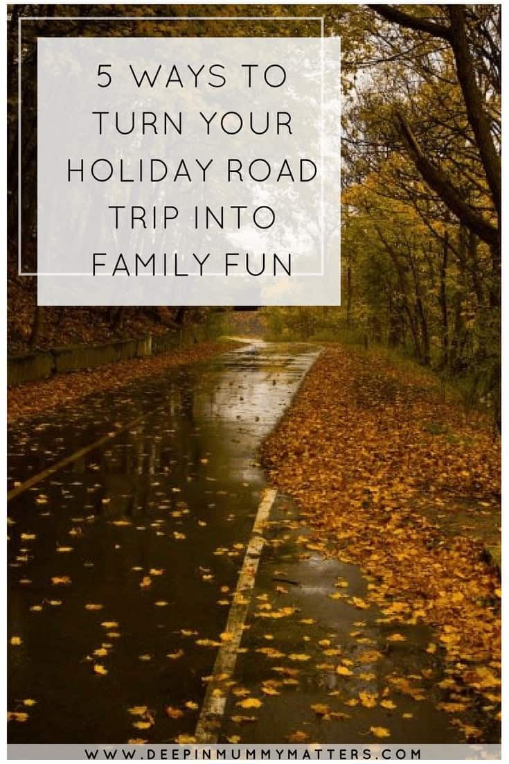 5 WAYS TO TURN YOUR HOLIDAY ROAD TRIP INTO FAMILY FUN5 WAYS TO TURN YOUR HOLIDAY ROAD TRIP INTO FAMILY FUN