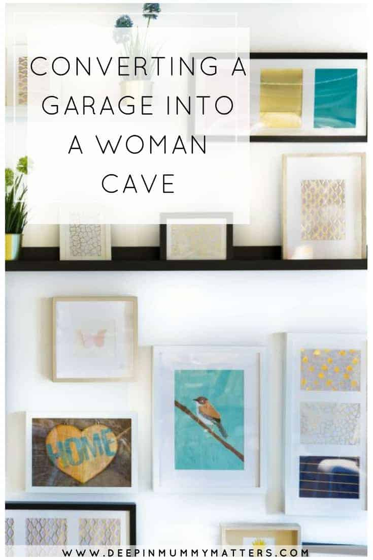 CONVERTING A GARAGE INTO A WOMAN CAVE