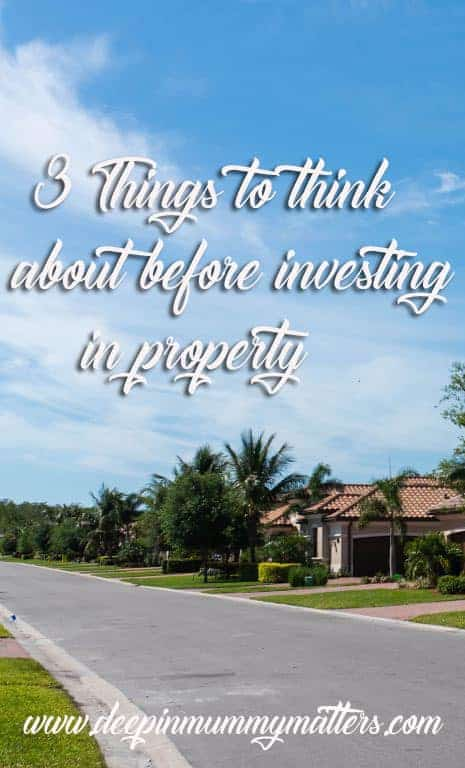 3 things to think about before investing in property