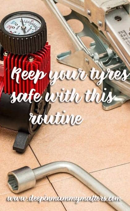 keep your tyres safe with this routine