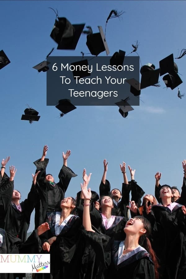 6 Money Lessons To Teach Your Teenagers