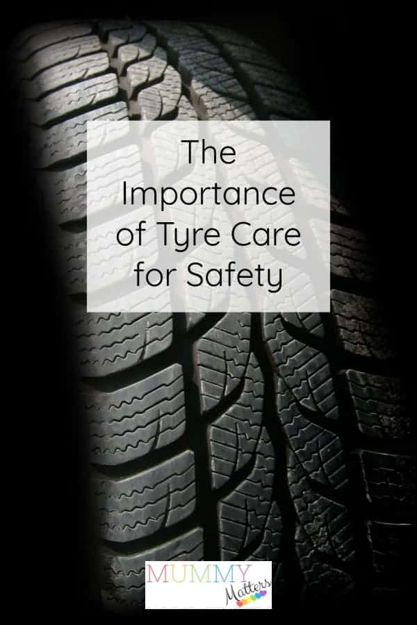 The Importance of Tyre Care for Safety