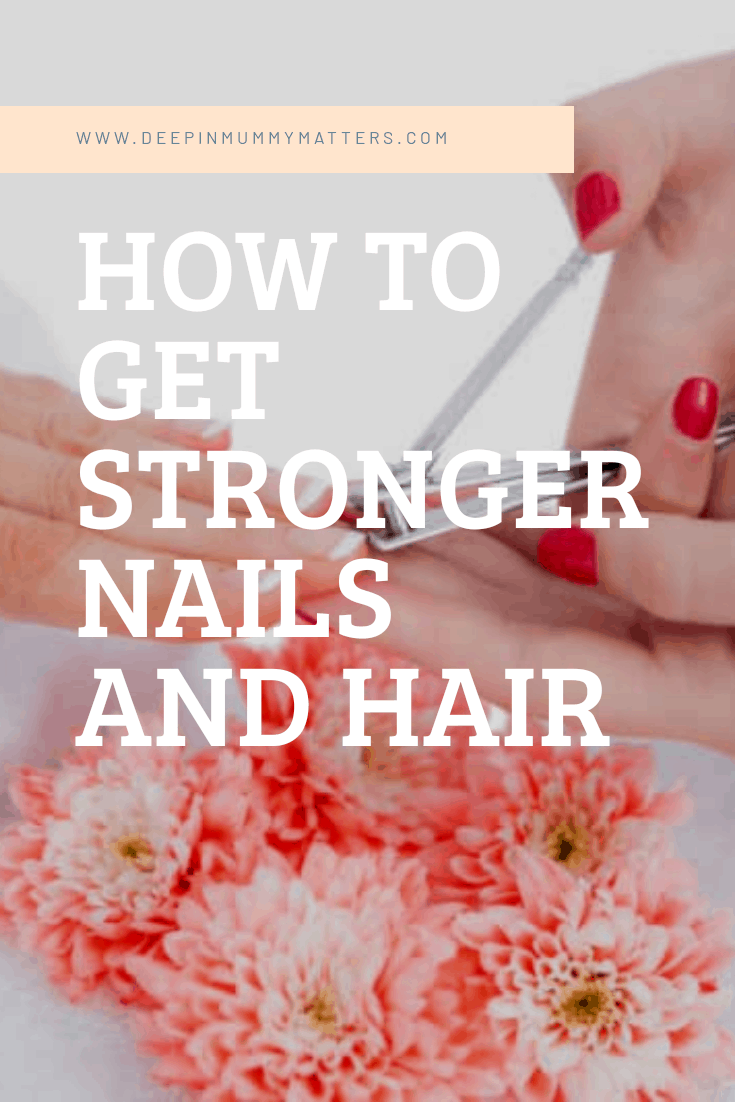 How to get stronger hair and nails