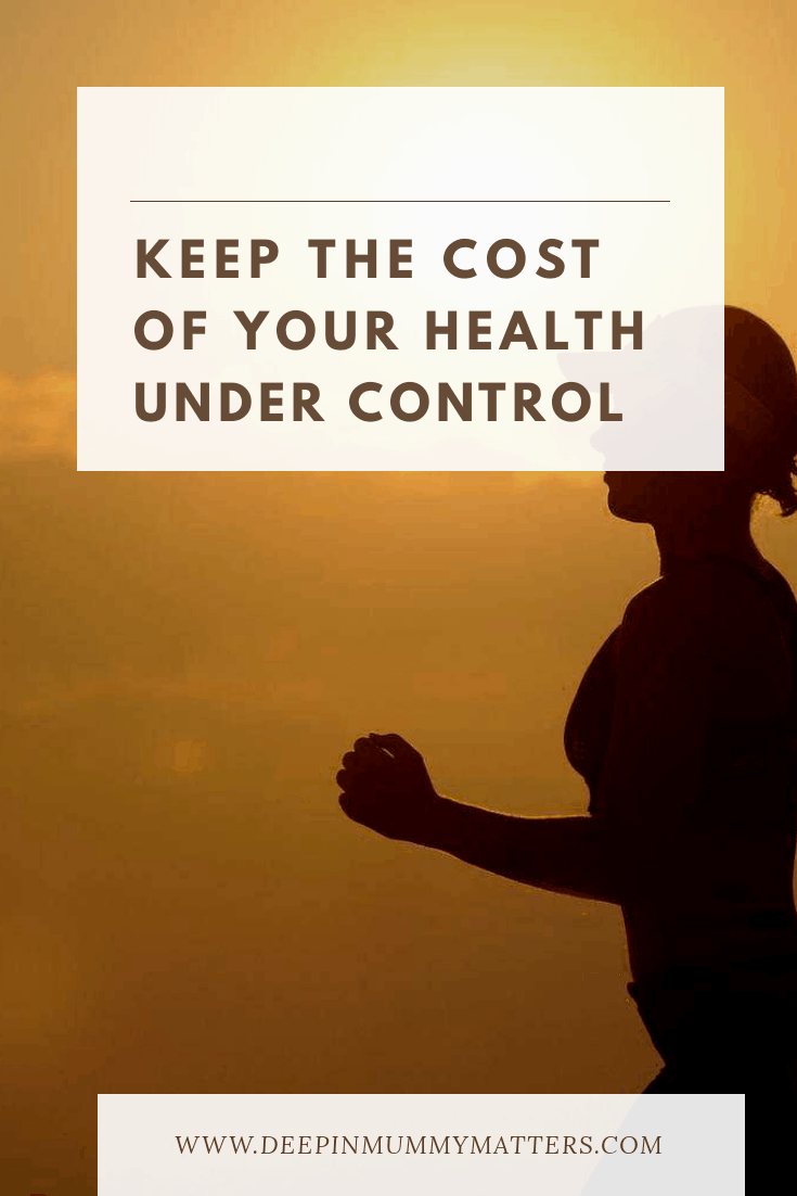 Keep the cost of your health under control