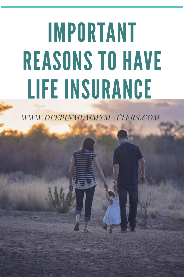 Important reasons to have life insurance