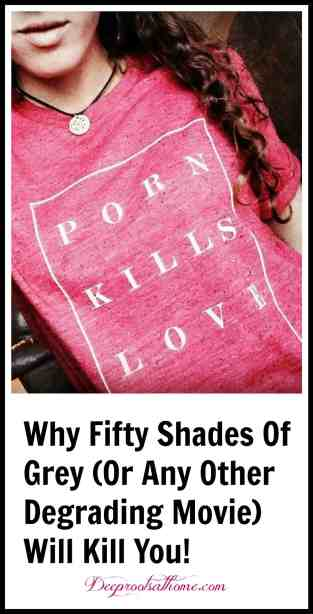 "Why Fifty Shades of Grey (Or Any Other Degrading Movie) Will Kill You, Old Fashioned the movie, alternative, bogus, fake, love story, men, women, encouragement, Christian values, false expectations, sound mind, trap, our children, sons, daughters, bad company, corrupt thinking, false, counterfeit, forged, fraudulent, sham, artificial, imitation, simulated, feigned, deceptive, misleading, movie review, Dominique Strauss-Kahn, Christian Grey, violence, Lies That Women Believe, quote, Matt Walsh blog, Romans 8:13, life, death, the flesh, the Spirit, prayer, discernment, power, God, purity, glamorize, spurious, definitions, dictionary, marriage, relationships, sin, Fandango, ""R"" rating, consequences, bible verses, entertainment, parenting,"