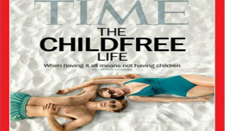 The Deceptive Fantasy of the Childfree Life: How We Were Duped Into Limiting Our Families, infertility, suffering, having it all, no children, not having children, Time magazine, cover story, carefree couple, happy, glamorous life, materialism, self-absorption, materialistic, goals, lifestyle, warped, travel, ease, my time, young professionals, clique, prima donna, income, things, unhappy, unfulfilled, treasures, where your treasure is, family,feminism, mainstream media, education, agenda, sacredness, marriage, destroy, deception, hedonism, desensitization, childbirth films, soft-porn, Roe vs. Wade, worldview, life, blob of tissue, my body, my choice, satan, devil, big media, Hollywood, Christians, Katherine Hepburn, People Magazine, movie career, Oprah magazine, Oprah Winfrey, no regrets, soap opera, cultural norms, birthrates drop, husband, wife, children, marriage, raising children, parenthood, mature adults, life lessons, trust, beauty, love, innocence, humility, playfulness, sacrifice, letting go, compassion, thankfulness, young at heart, Horace Greeley, humanism, socialism, progressivism, secular world, church, Lies Women Believe,