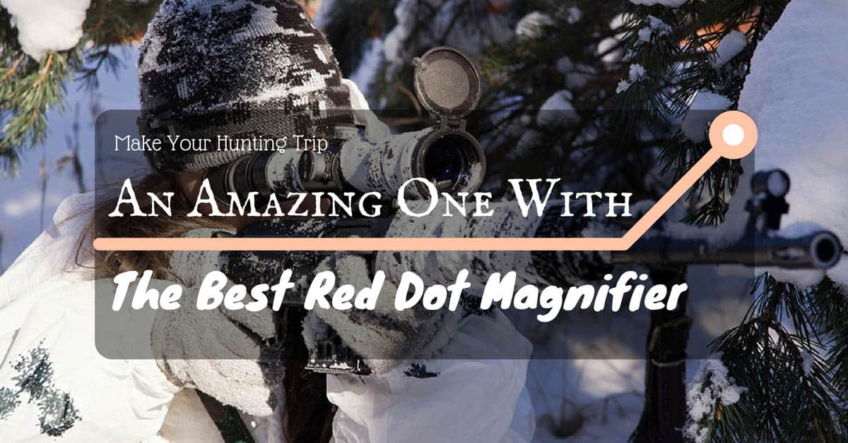best-red-dot-magnifier