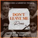 Josh2funny Ft. Falz x Vector – Don't Leave Me