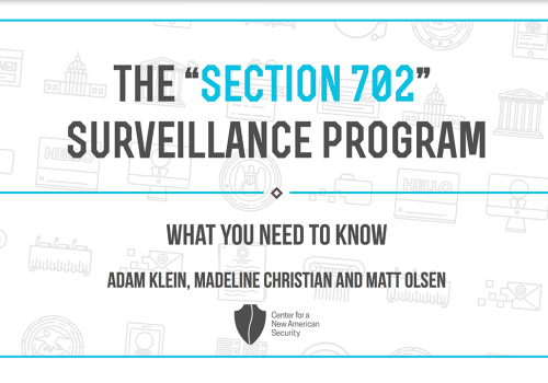 """CNAS: """"The 'Section 702' Surveillance Program: What You Need to Know"""""""