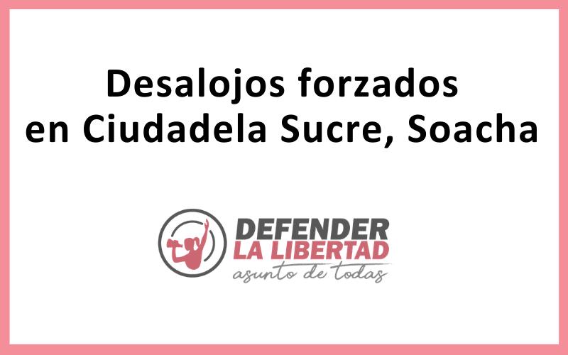 Desalojos forzados en Ciudadela Sucre, Soacha