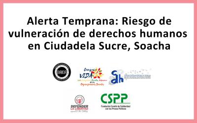 Alerta Temprana: Riesgo de vulneración de derechos humanos Ciudadela Sucre, Soacha