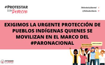 Exigimos la urgente protección de Pueblos Indígenas quienes se movilizan en el marco del #ParoNacional