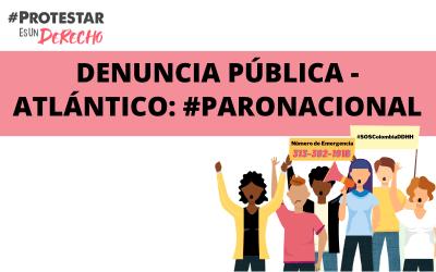 Denuncia Pública – Atlántico: #ParoNacional