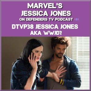 DTVP38 Jessica Jones S01E08 AKA WWJD Podcast