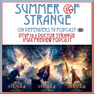 dtvp73-sos-Doctor Strange IMAX Preview Podcast