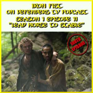 Iron Fist Episode 11 Review