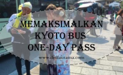 Cara Memaksimalkan Kyoto Bus One-Day Pass
