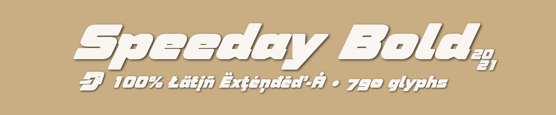 Speeday Bold, display & sans font. Latin Extended-A