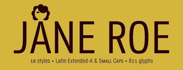 Jane Roe -Sans & Condensed-