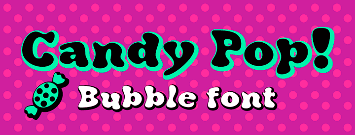 Candy Pop! a bubble font