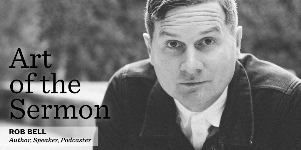 Art of the Sermon Episode 11: How To Be Here – An Interview With Rob Bell