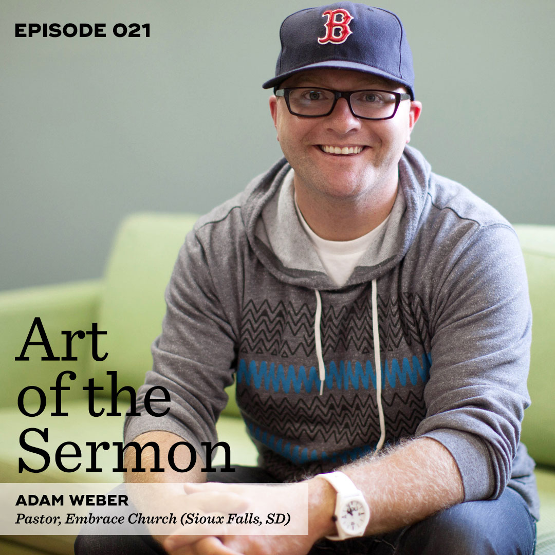 Art of the Sermon Episode 021: An Interview with Adam Weber – The Role of Preaching in a Growing Church