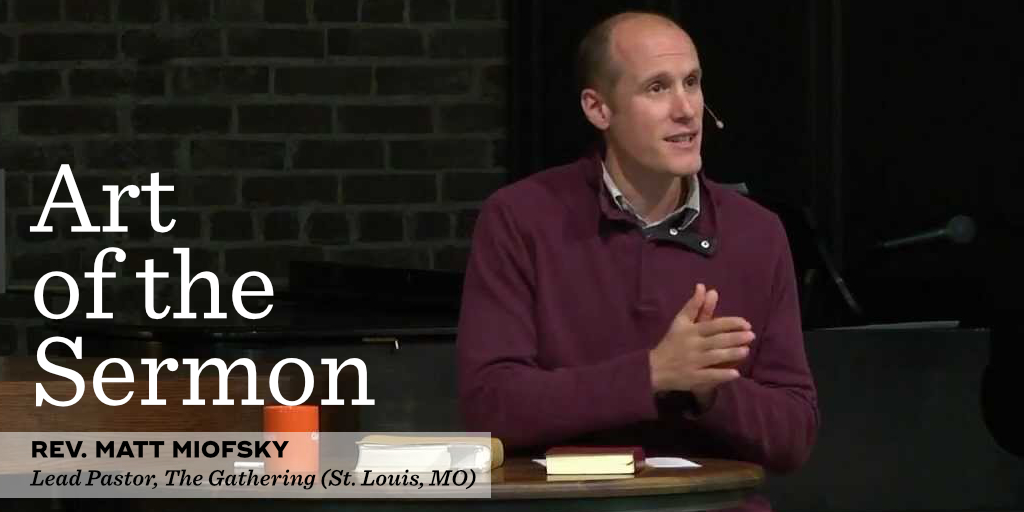 61: Success and Failure – An Interview with Rev. Matt Miofsky – Part 2 – Art of the Sermon