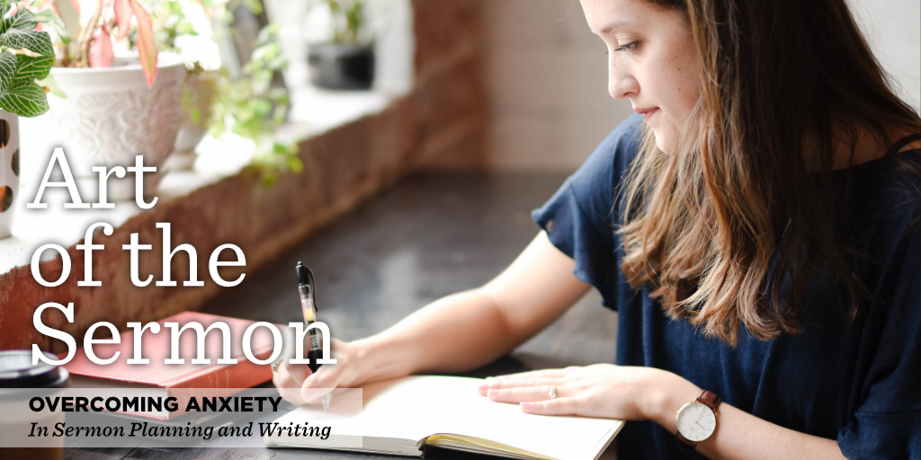 66: Overcoming Anxiety in Sermon Planning and Writing – Art of the Sermon