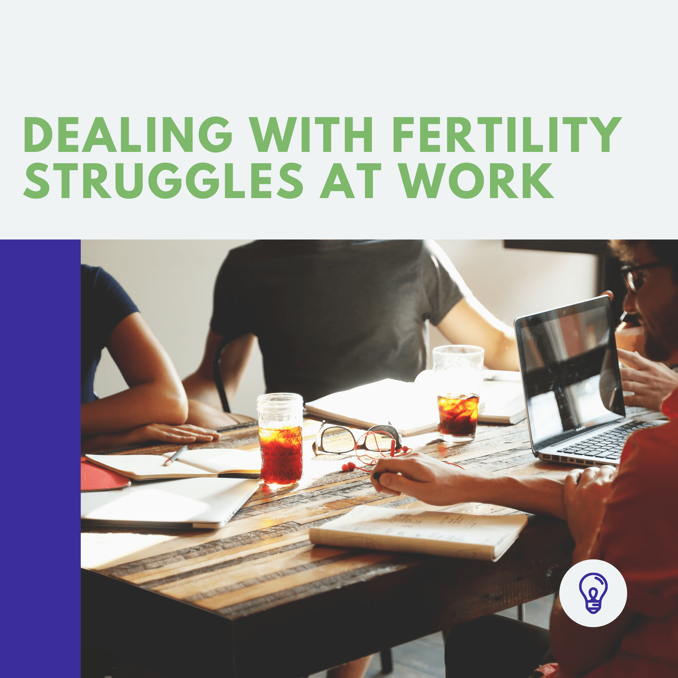 Breaking The Silence – Dealing With Fertility Struggles Whilst At Work