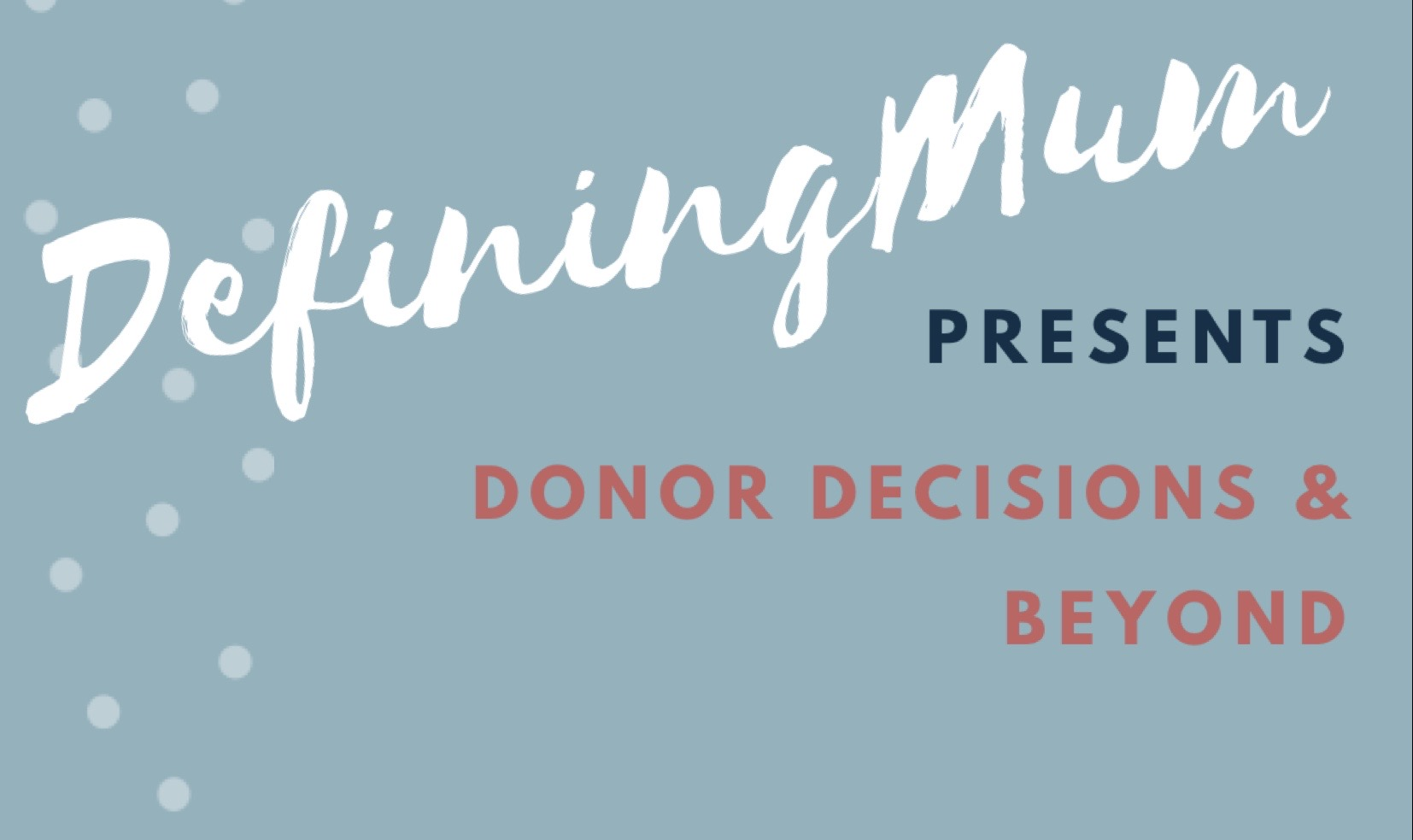 Event – DefiningMum presents…