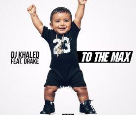 DJ Khaled Drake To The Max