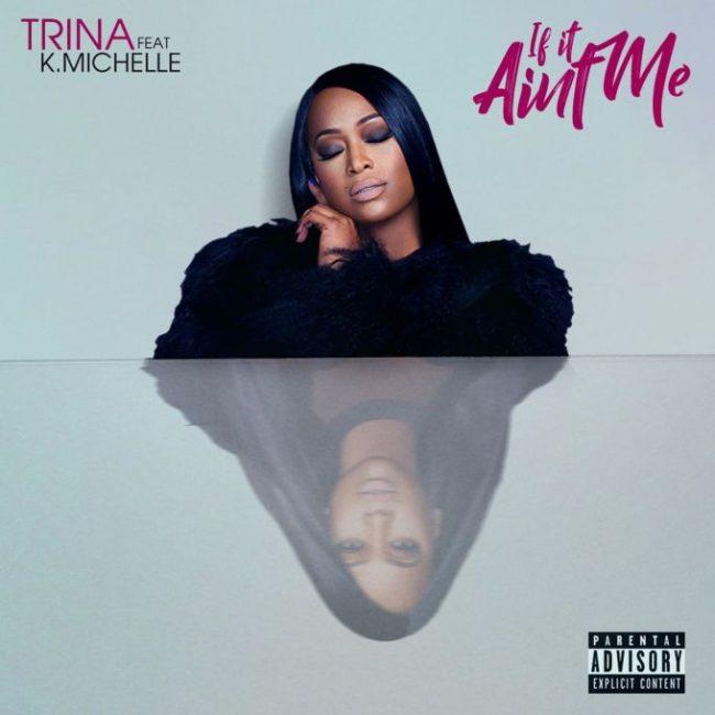 Trina If It Ain't Me K. Michelle