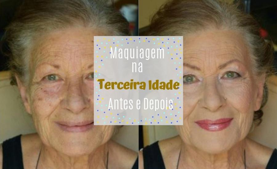 Antes e Depois: Maquiagem na Terceira Idade
