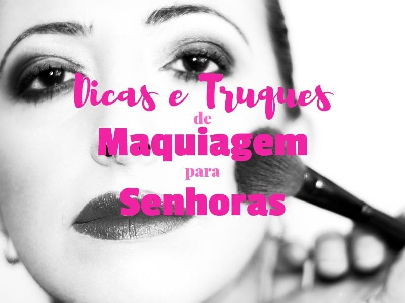 Dicas e truques de maquiagem para senhoras