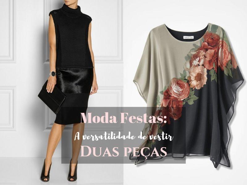 Moda festas: a versatilidade de vestir duas peças