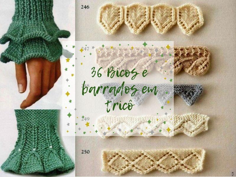 36 belos bicos e barrados em tricô