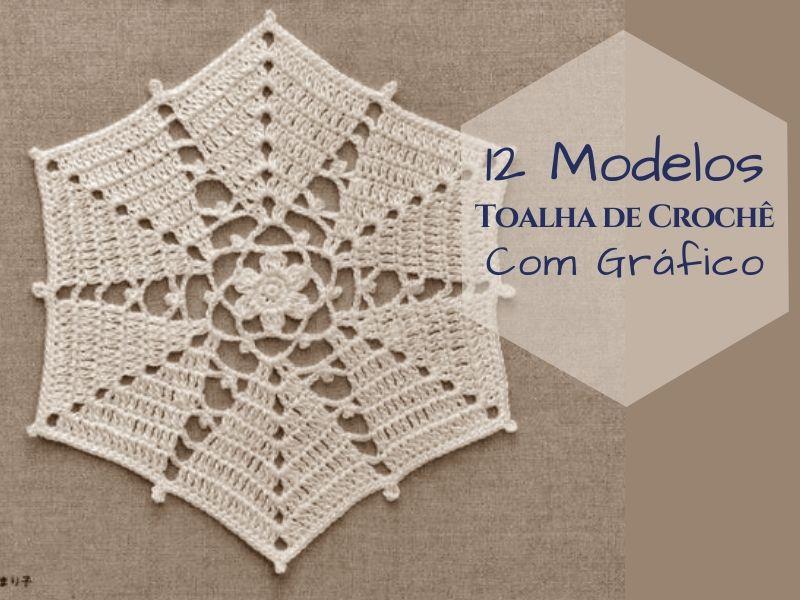 12 Modelos de toalha de crochê com gráfico