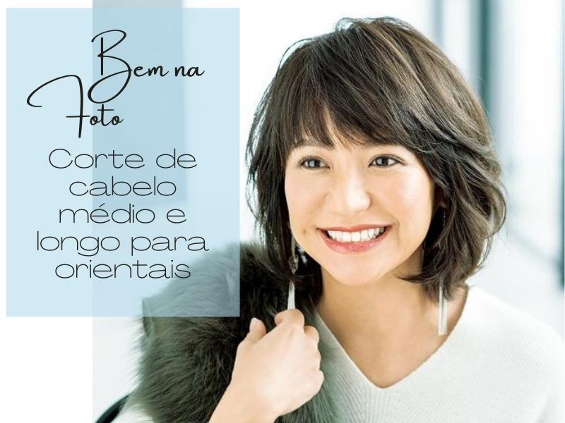Bem na Foto: Corte de cabelo médio e longo para orientais