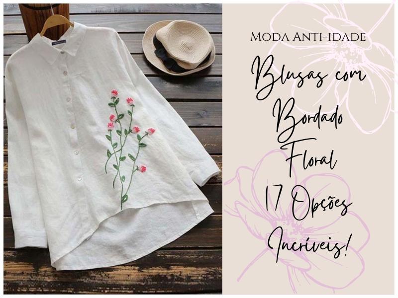Blusa com bordado floral - 17 Opções incríveis!