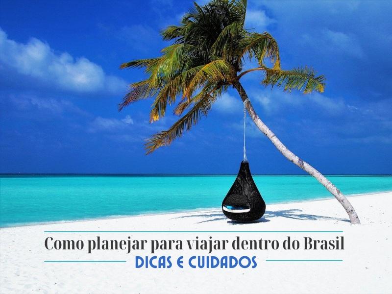 Como planejar para viajar dentro do Brasil - Dicas e cuidados