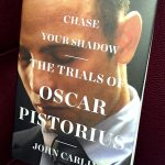 "Book Cover ""Chase Your Shadow; the trials of Oscar Pistorius"""