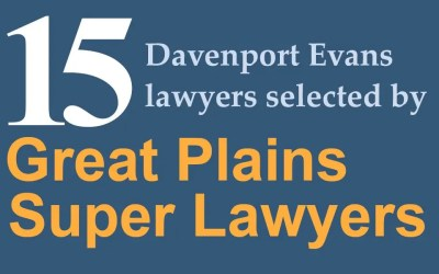 "15 Davenport Evans Lawyers Named by Great Plains Super Lawyers, Four Named ""Rising Stars"""