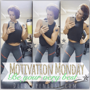 Deidra Penrose, Motivation Monday, fitness coach, online fitness coach, beachbody coach PA, fitness journey, fitness motivation, healthy mom, figure competitor, healthy lifestyle tips, fitness tips, personal growth, improve your faith, weight loss tips, 22 minute hard corps