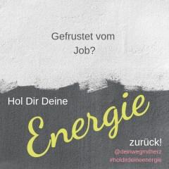 Energie holen bei Frust im Job