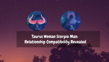 Scorpio Woman Taurus Man Compatibility: How They Click With
